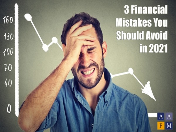 Reimagine wealth management by avoiding 3 Biggest financial mistakes in 2021