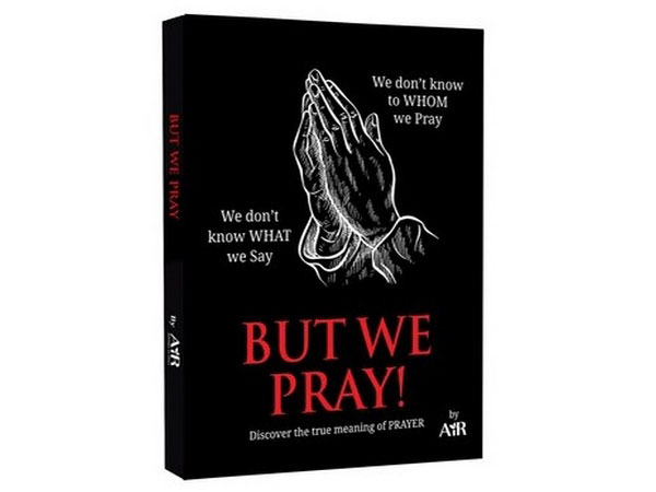 But We Pray - The new e-book by AiR helps discover the true meaning of prayer