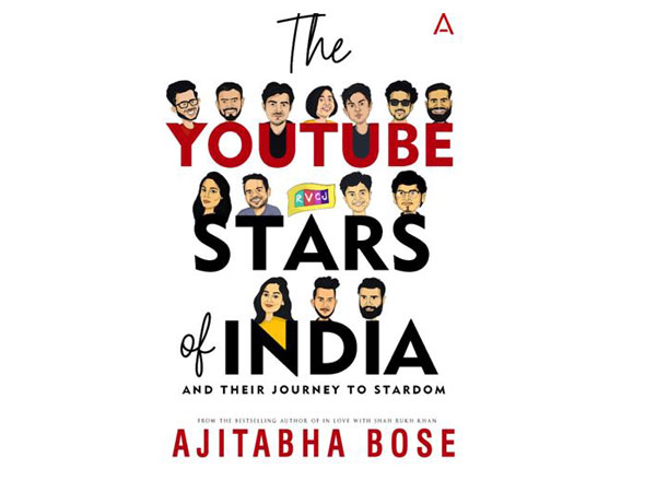 Bestselling author Ajitabha Bose pens journey of biggest YouTubers in his next book 'The Youtube Stars of India'