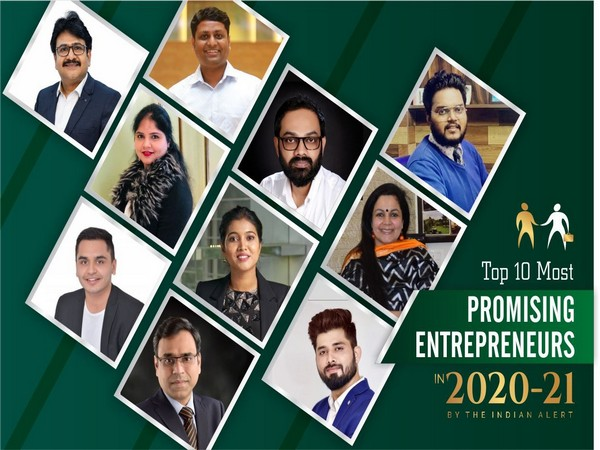 Top 10 most promising Entrepreneurs 2020 - 2021 by the Indian Alert