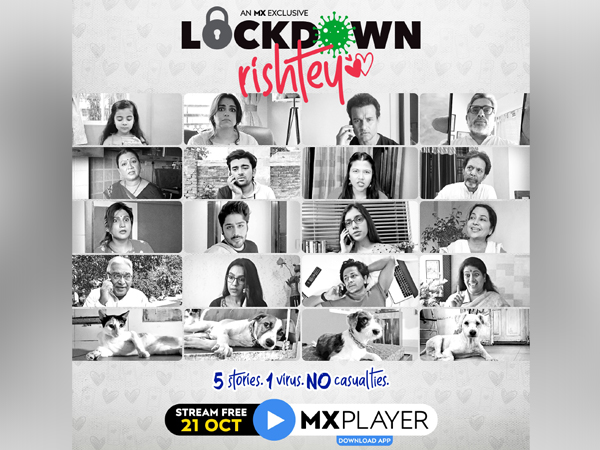MX Player brings to light the reshaping relationships this lockdown with 'Lockdown Rishtey'