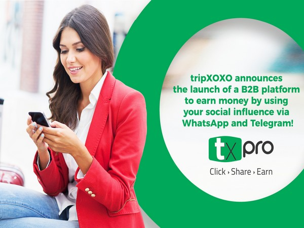 TripXOXO announces the launch of a B2B platform to earn money, simply by using your social influence via WhatsApp and Telegram!