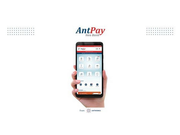 Antworks launches Neo Banking Super App 'AntPay'