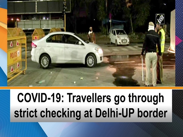 COVID-19: Travellers go through strict checking at Delhi-UP border