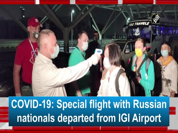 COVID-19: Special flight with Russian nationals departed from IGI Airport