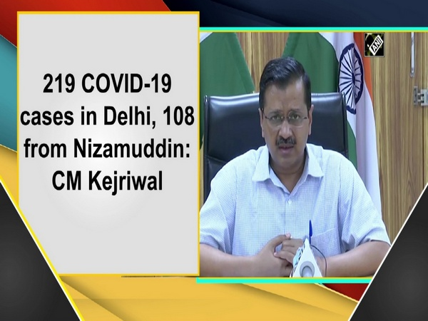 219 COVID-19 cases in Delhi, 108 from Nizamuddin: CM Kejriwal