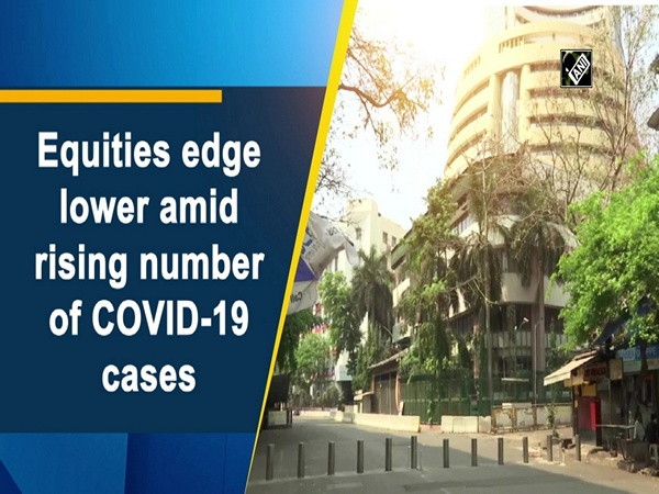 Equities edge lower amid rising number of COVID-19 cases
