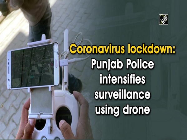 Coronavirus lockdown: Punjab Police intensifies surveillance using drone