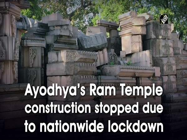 Ayodhya's Ram Temple construction stopped due to nationwide lockdown