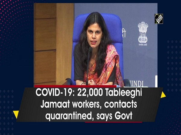 COVID-19: 22,000 Tableeghi Jamaat workers, contacts quarantined, says Govt
