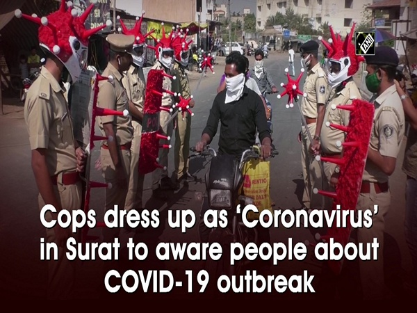 Cops dress up as 'Coronavirus' in Surat to aware people about COVID-19 outbreak