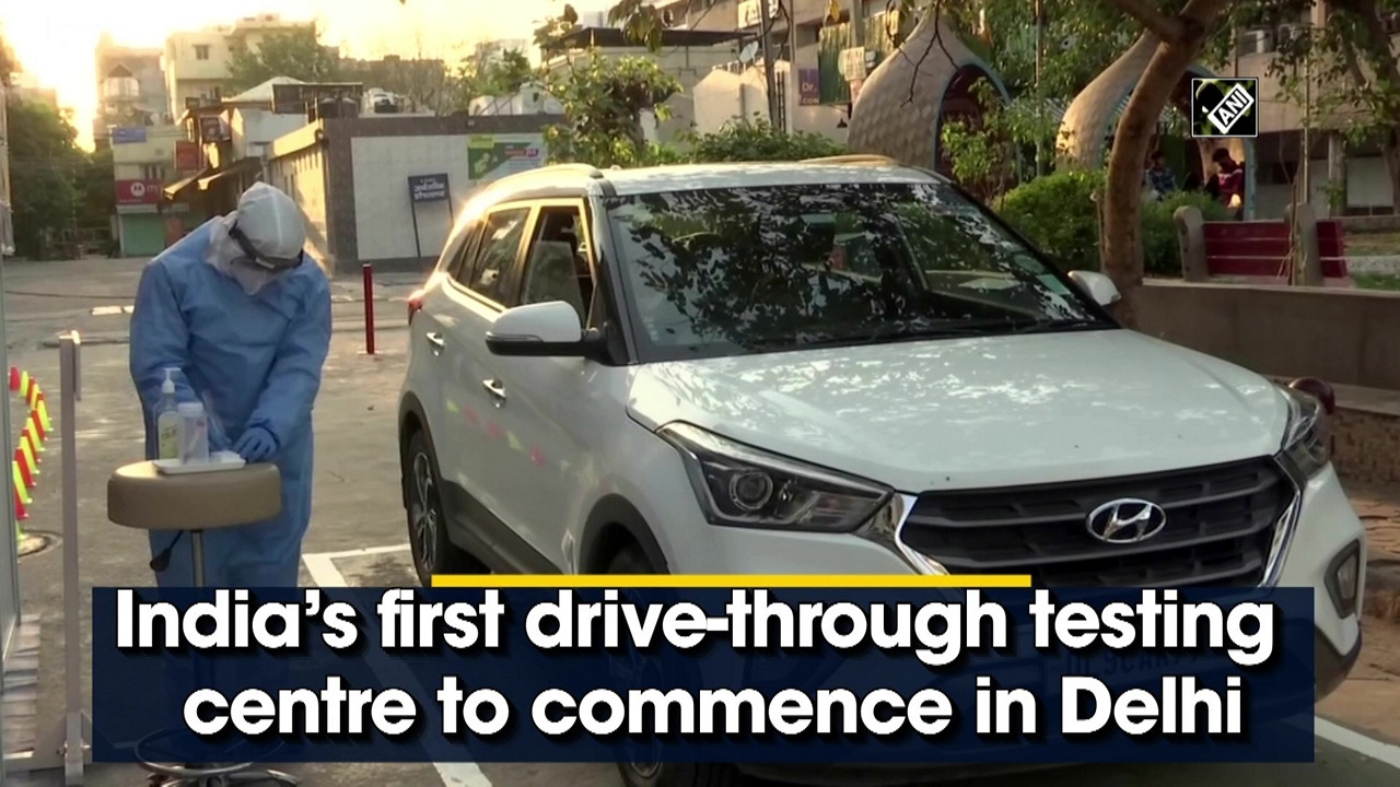 India's first drive-through testing centre to commence in Delhi