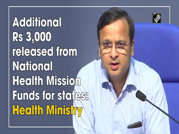 Additional Rs 3,000 released from National Health Mission Funds for states: Health Ministry