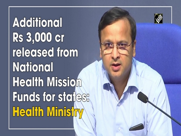 Additional Rs 3,000 cr released from National Health Mission Funds for states: Health Ministry