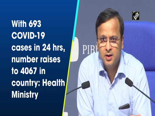 With 693 COVID-19 cases in 24 hrs, number raises to 4067 in country: Health Ministry