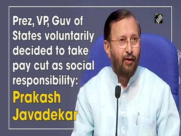 Prez, VP, Guv of States voluntarily decided to take pay cut as social responsibility: Prakash Javadekar