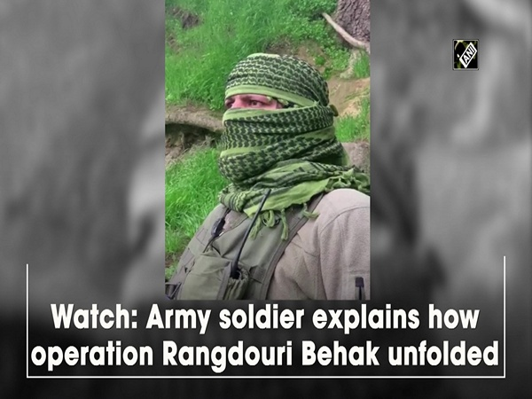 Watch: Army soldier explains how operation Rangdouri Behak unfolded