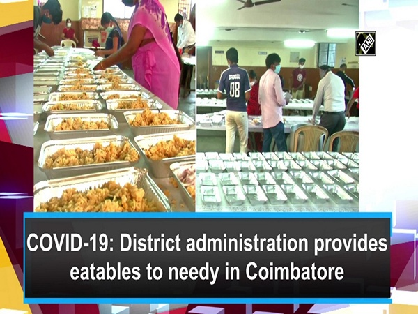 COVID-19: District administration provides eatables to needy in Coimbatore