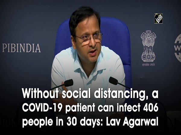 Without social distancing, a COVID-19 patient can infect 406 people in 30 days: Lav Agarwal