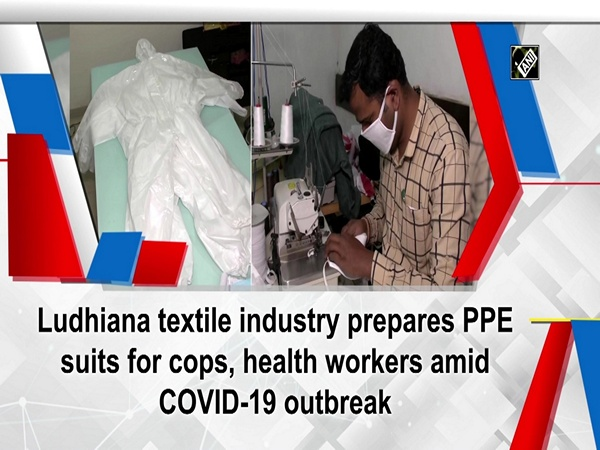Ludhiana textile industry prepares PPE suits for cops, health workers amid COVID-19 outbreak