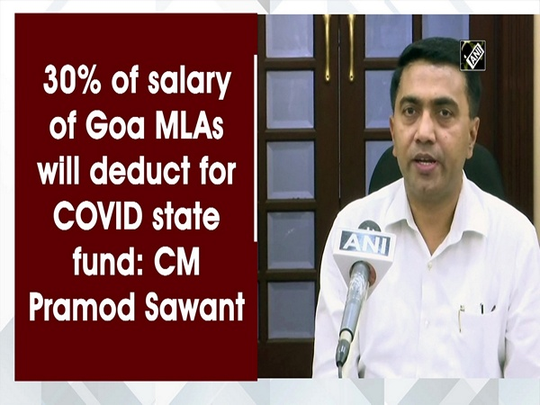 30% of salary of Goa MLAs will deduct for COVID state fund: CM Pramod Sawant