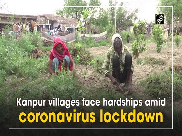 Kanpur villages face hardships amid coronavirus lockdown