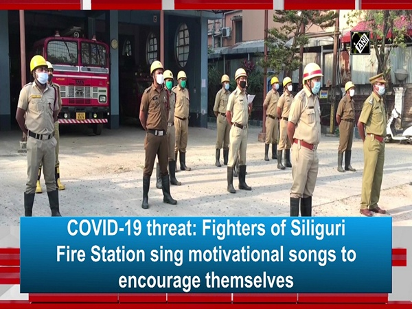 COVID-19 threat: Fighters of Siliguri Fire Station sing motivational songs to encourage themselves