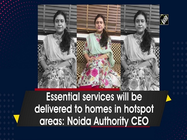 Essential services will be delivered to homes in hotspot areas: Noida Authority CEO