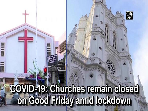COVID-19: Churches remain closed on Good Friday amid lockdown