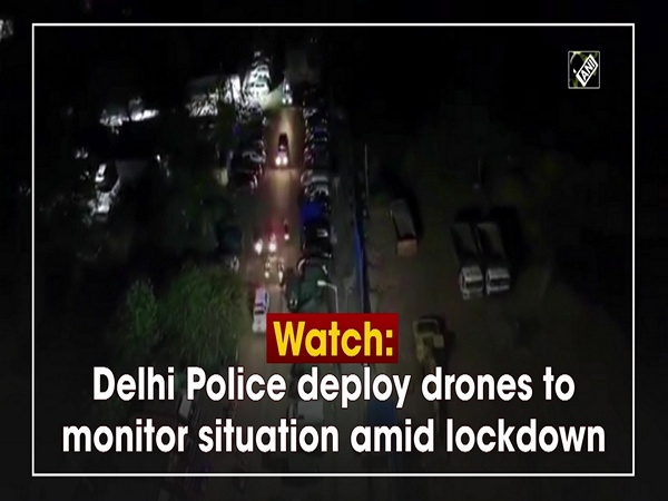 Watch: Delhi Police deploy drones to monitor situation amid lockdown