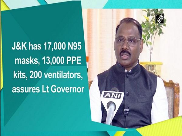 J&K has 17,000 N95 masks, 13,000 PPE kits, 200 ventilators, assures Lt Governor