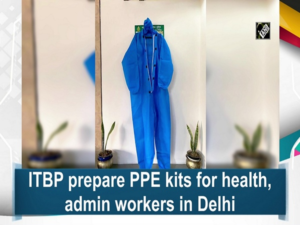 ITBP prepare PPE kits for health, admin workers in Delhi