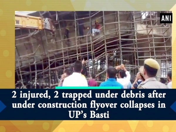 2 injured, 2 trapped under debris after under construction flyover collapses in UP's Basti