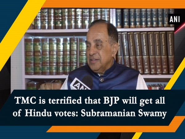 TMC is terrified that BJP will get all of Hindus votes: Subramanian Swamy