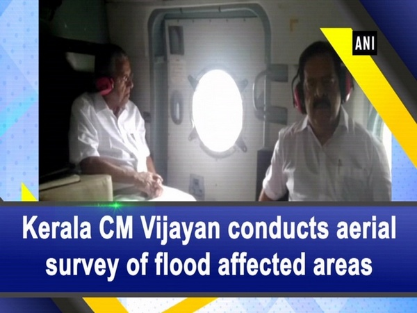 Kerala CM Vijayan conducts aerial survey of flood affected areas