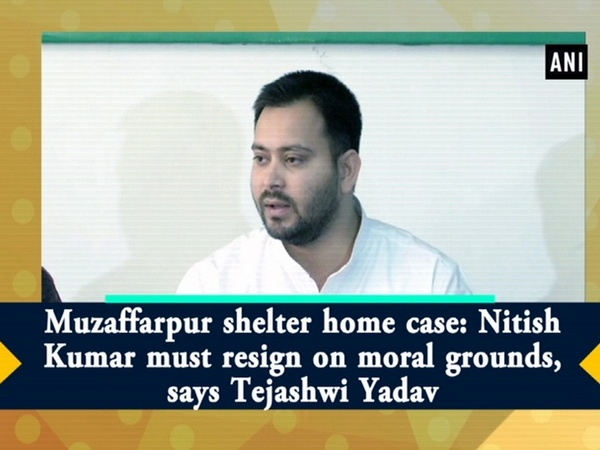 Muzaffarpur shelter home case: Nitish Kumar must resign on moral grounds, says Tejashwi Yadav