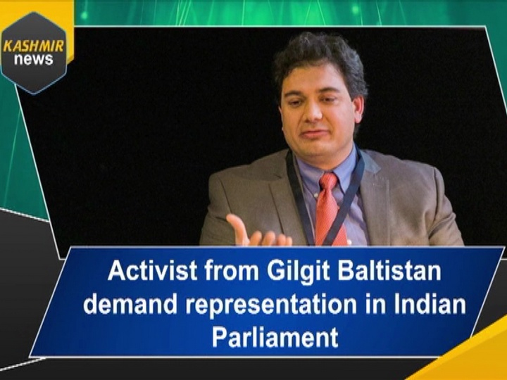 Activist from Gilgit Baltistan demand representation in Indian Parliament