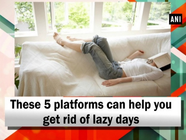 These 5 platforms can help you get rid of lazy days