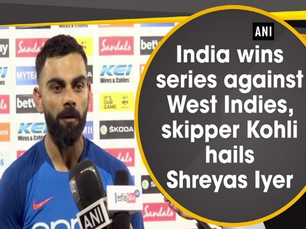 India wins series against West Indies, skipper Kohli hails Shreyas Iyer