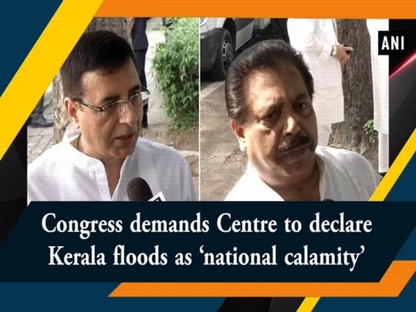 Congress demands Centre to declare Kerala floods as 'national calamity'