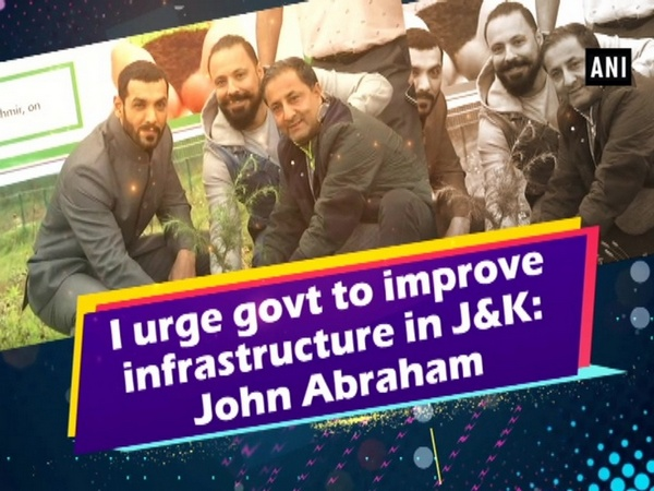 I urge govt to improve infrastructure in J&K: John Abraham
