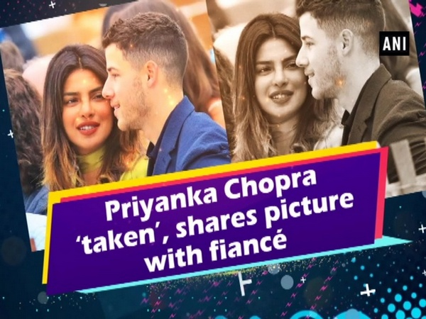 Priyanka Chopra 'taken', shares picture with fiancé