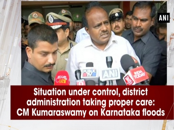 Situation under control, district administration taking proper care: CM Kumaraswamy on Karnataka floods