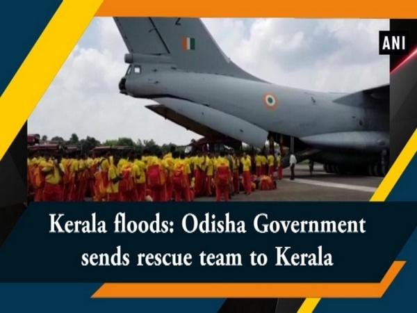 Kerala floods: Odisha Government sends rescue team to Kerala