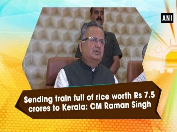 Sending train full of rice worth Rs 7.5 crores to Kerala: CM Raman Singh