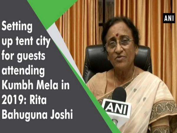 Setting up tent city for guests attending Kumbh Mela in 2019: Rita Bahuguna Joshi