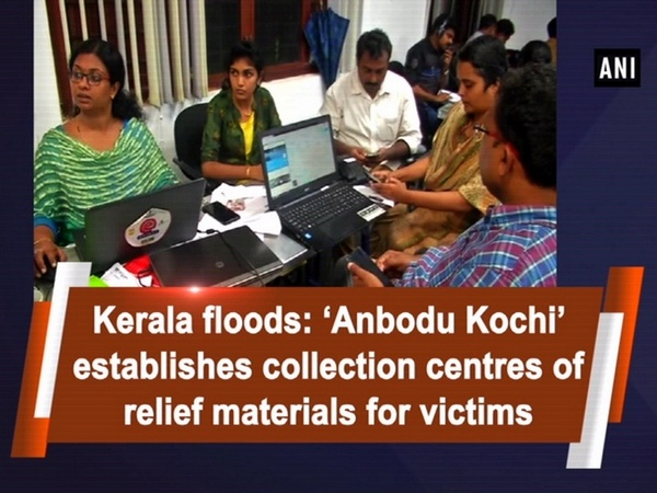 Kerala floods: 'Anbodu Kochi' establishes collection centres of relief materials for victims