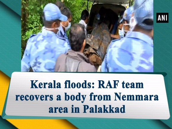 Kerala floods: RAF team recovers a body from Nemmara area in Palakkad