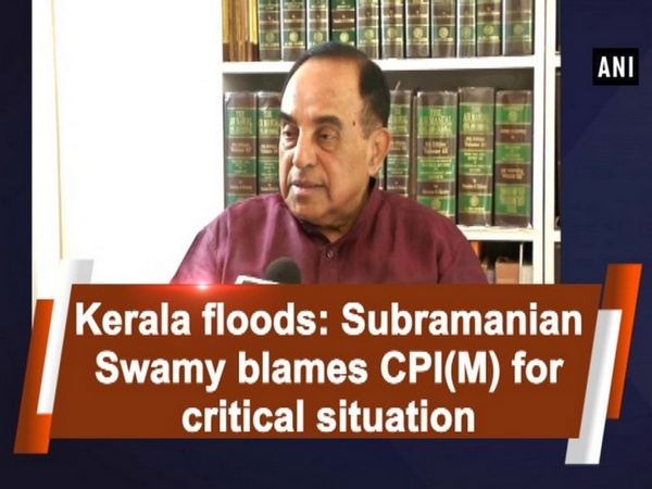Kerala floods: Subramanian Swamy blames CPI(M) for critical situation