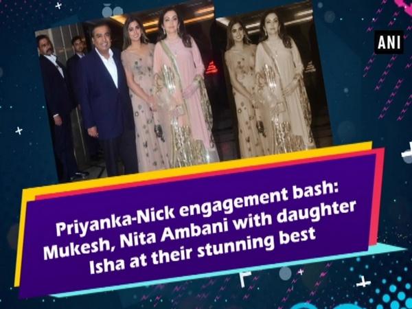 Priyanka-Nick engagement bash: Mukesh, Nita Ambani with daughter Isha at their stunning best